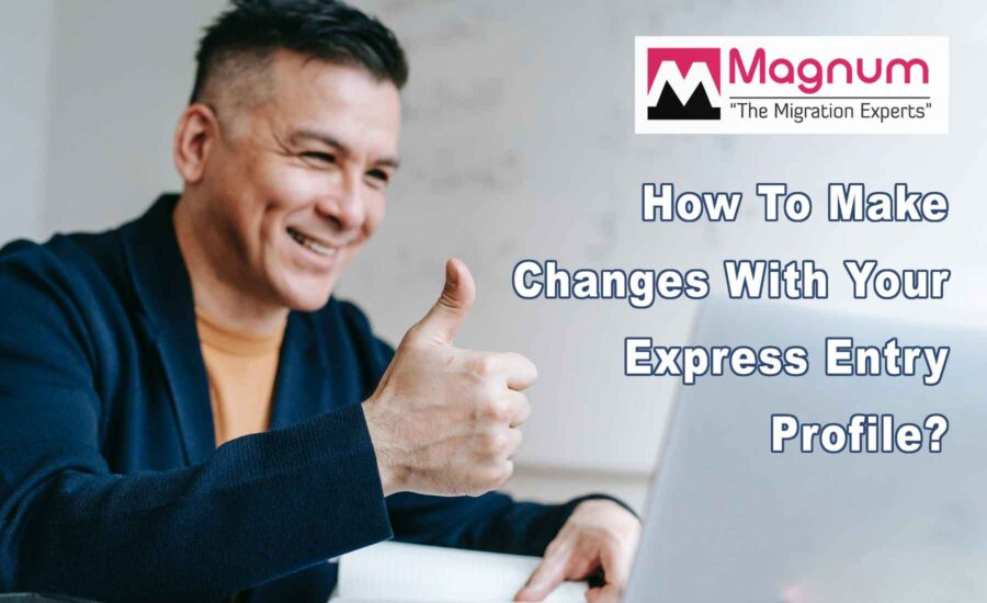 How To Make Changes In Express Entry Profile